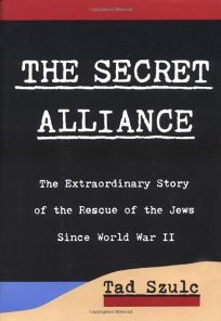 The Secret Alliance: The Extraordinary Story of the Rescue of the Jews Since World War II
