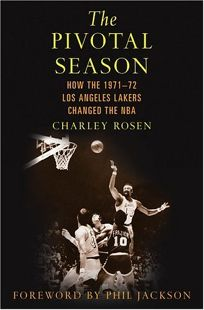 The Pivotal Season: How the 1971-72 Los Angeles Lakers Changed the NBA