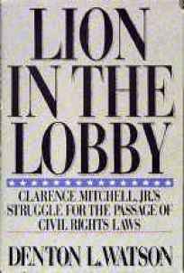 Lion in the Lobby: Clarence Mitchell