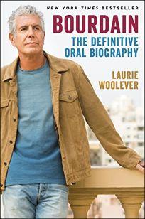 Bourdain: The Definitive Oral Biography