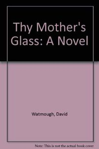 Thy Mothers Glass