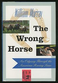 The Wrong Horse: An Odyssey Through the American Racing Scene