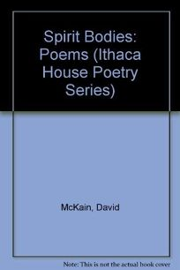 Spirit Bodies: Poems by David McKain