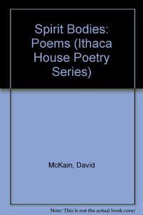 Spirit Bodies: Poems by David McKain