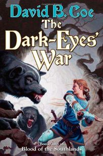 The Dark-Eyes War: Book Three of the Blood of the Southlands