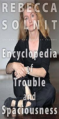 Encyclopedia of Trouble and Spaciousness