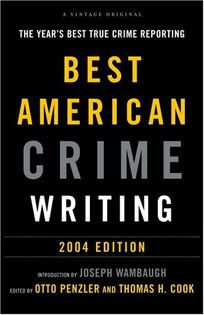 BEST AMERICAN CRIME WRITING: 2004 Edition