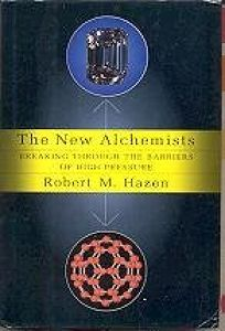 The New Alchemists:: Breaking Through the Barriers of High Pressure