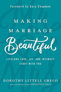 Making a Marriage Beautiful: Lifelong Love