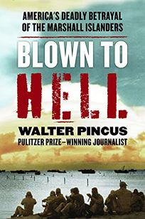 Blown to Hell: America's Deadly Betrayal of the Marshall Islanders