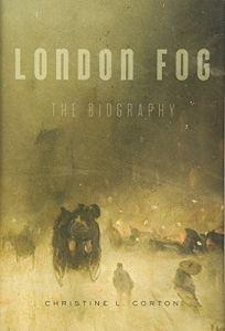 London Fog: The Biography