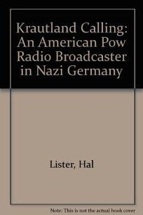 Krautland Calling: An American POW Radio Broadcaster in Nazi Germany