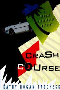 Crash Course: A Truman Kicklighter Mystery
