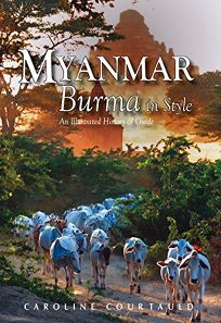 Myanmar: Burma in Style: An Illustrated History & Guide