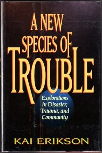 A New Species of Trouble: Explorations in Disaster