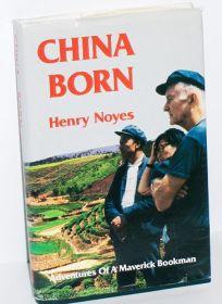 China Born: Adventures of a Maverick Bookman