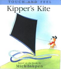Kippers Kite: [Touch and Feel]