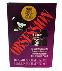 Obsession: The Bizarre Relationship Between a Prominent Harvard Psychiatrist and Her Suicid Al Patient