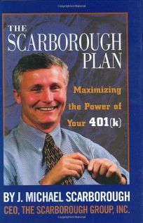 The Scarborough Plan: Maximizing the Power of Your 401k Program