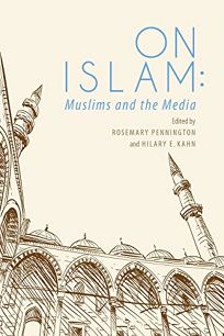 On Islam: Muslims and the Media