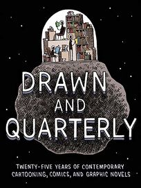 Drawn & Quarterly: Twenty-Five Years of Contemporary Cartooning