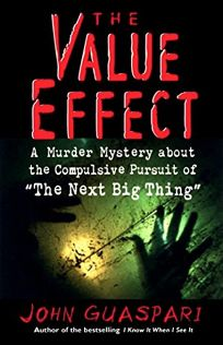 The Value Effect: A Murder Mystery about the Compulsive Pursuit of The Next Big Thing