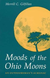 Moods of the Ohio Moons: An Outdoorsmans Almanac