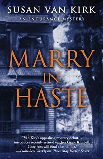 Marry in Haste: An Endurance Mystery