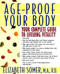 Age-Proof Your Body: Your Complete Guide to Lifelong Vitality