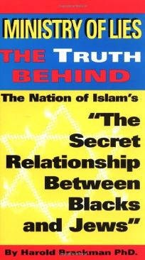 Ministry of Lies: The Truth Behind the Nation of Islams the Secret Relationship Between Blacks and Jews