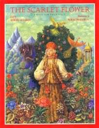 The Scarlet Flower: A Russian Folk Tale