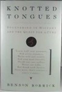 Knotted Tongues: Stuttering in History and the Quest for a Cure