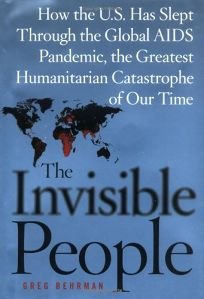 THE INVISIBLE PEOPLE: How the U.S. Has Slept Through the Global AIDS Pandemic