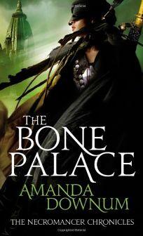 The Bone Palace: The Necromancer Chronicles