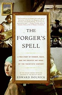 The Forgers Spell: A True Story of Vermeer