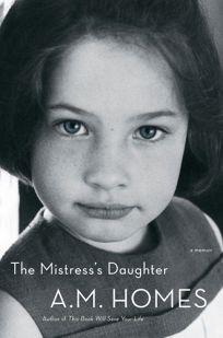 The Mistresss Daughter: A Memoir