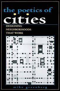 The Poetics of Cities: Designing Neighborhoods That Work