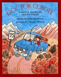 Doctor Coyote: A Native American Aesops Fables