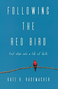 Following the Red Bird: First Steps into a Life of Faith