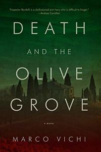 Death and the Olive Grove: An Inspector Bordelli Mystery