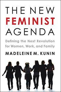 The New Feminist Agenda: Defining the Next Revolution for Women