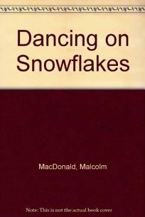 Dancing on Snowflakes