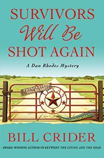 Survivors Will Be Shot Again: A Sheriff Dan Rhodes Mystery