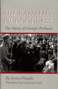 The Banality of Goodness: The Story of Glorgio Perlasca