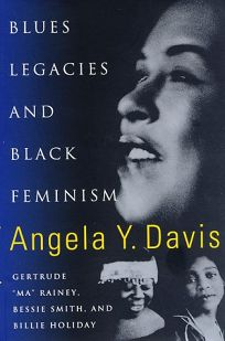 Blues Legacies & Black Feminism