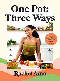 One Pot Three Ways: Save Time with Vibrant