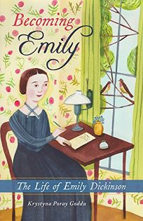 Becoming Emily: The Life of Emily Dickinson