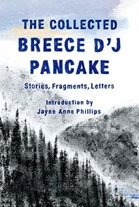 The Collected Breece D'J Pancake: Stories