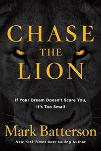 Chase the Lion: If Your Dream Doesn't Scare You