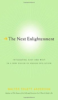 THE NEXT ENLIGHTENMENT: Integrating East and West in a New Vision of Human Evolution